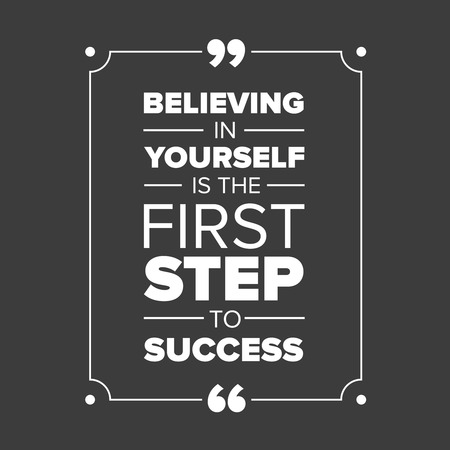 first step: Believing in yourself is the first step to success Illustration
