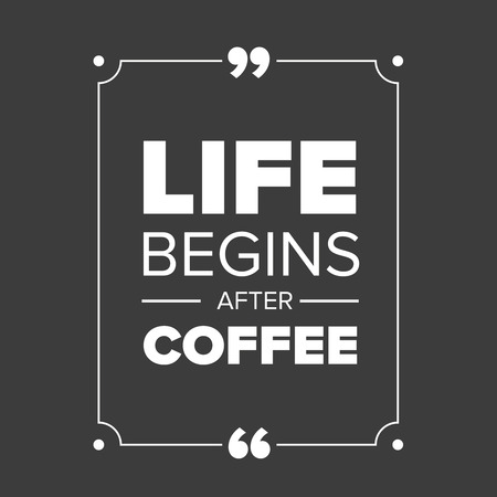 old poster: Life begins after coffee quote Illustration