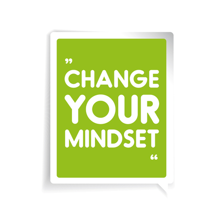 mindset: Change your mindset. Inspirational motivational quote