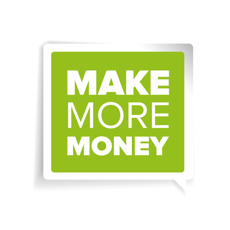 more money: Make more money label