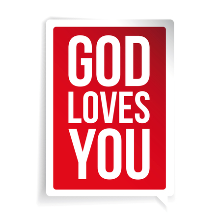 loves: God loves you quote speech bubble