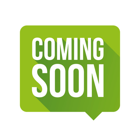 Coming soon label vector green speech bubble