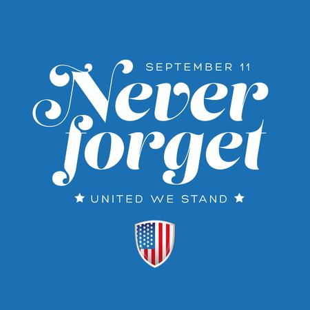 Never Forget - September 11 2001 Lettering