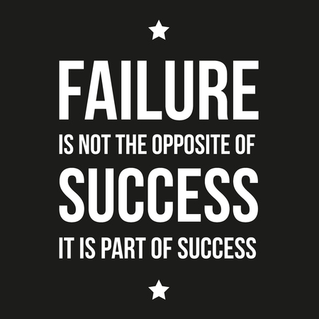 Failure is not opposite of success - Inspirational motivating quote