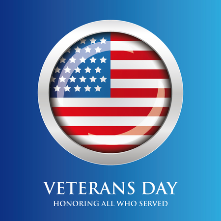 honoring: Veterans Day. Honoring all who served