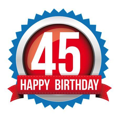 Fourty five years happy birthday badge ribbon