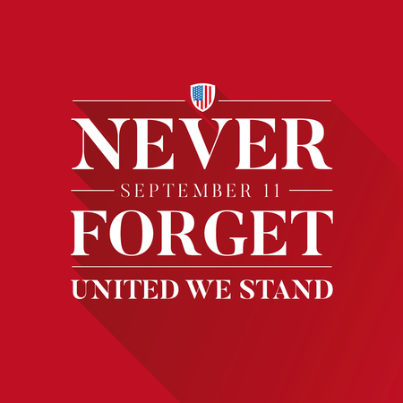 Never forget 9 11 concept - united we stand vector
