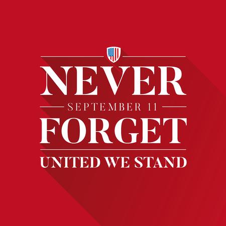 Vergessen Sie niemals 9 11 concept - united we standing vector Standard-Bild - 85640945