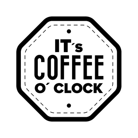 Its coffee oclock sign illustration isolated on a white background