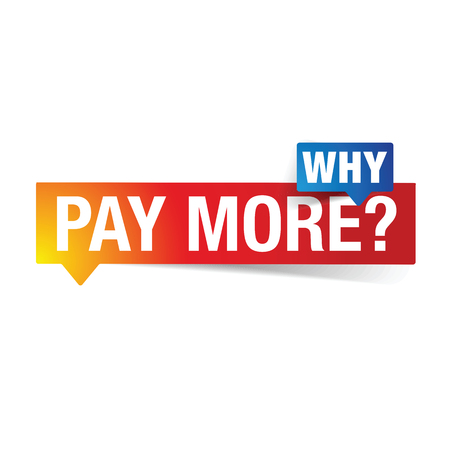 Why pay more sign speech bubble