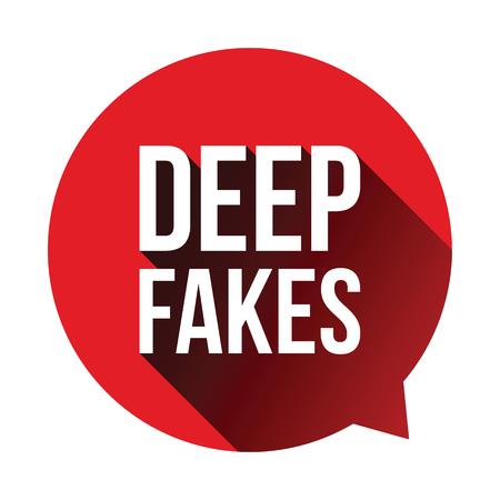 Deep Fakes sign speech bubble vector