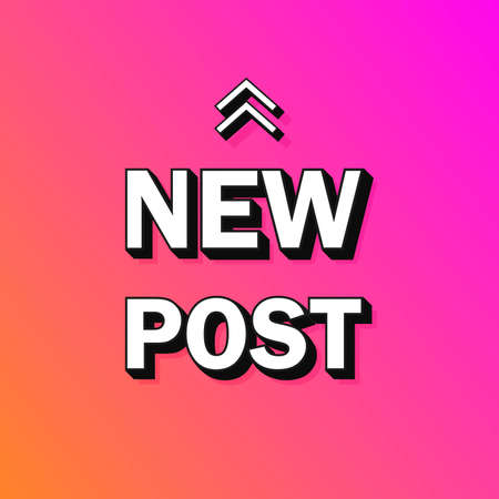 New post 3d text bubble. Sticker for video blog, blogging, story, social media content. Modern vector illustration design. 向量圖像