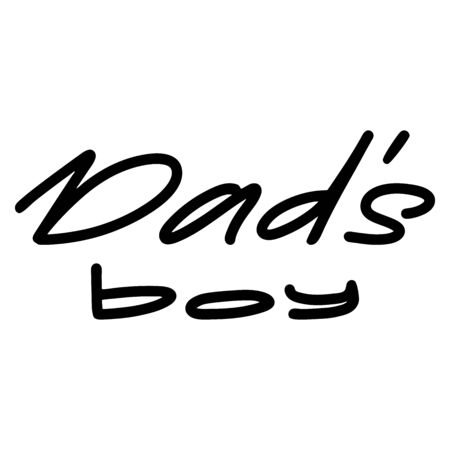 Happy Father's Day, dad's boy hand drawn quote. Vector illustration Vettoriali