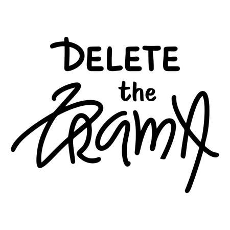 Delete the drama. For social media content hand lettering quote.