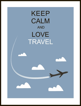 Travel and tourism background , and slogan Keep calm and love travel