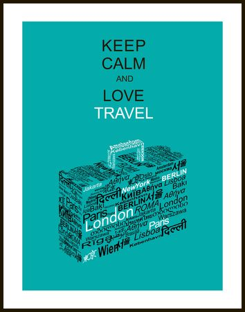 new arrivals: Travel concept made with words world capitals drawing a suitcase and slogan Keep calm and love travel Illustration