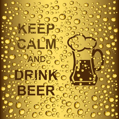 condensation: Beer vector poster. drops and slogan keep calm and drink beer