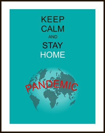 Keep calm and stay home, pandemic. Poster urging people to observe quarantine. Corona virus - staying at home print. Corona virus Creative poster concept. Home Quarantine illustration. Vector. Ilustracja
