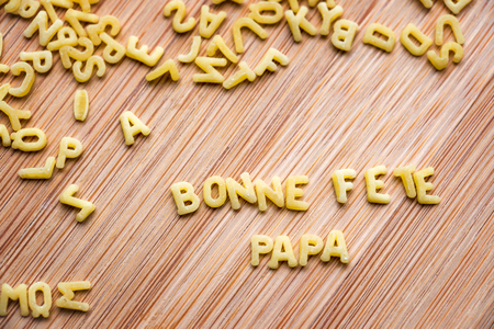 bonne: Pasta forming the text Bonne Fete Papa meaning Happy Fathers Day in French