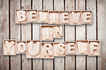 Believe in your self wood word style photo