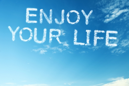 Proverb enjoy your life Stock Photo