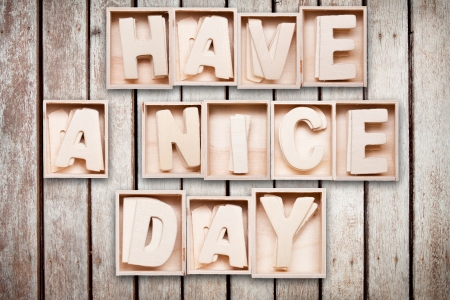 nice day: Have a nice day wood word style