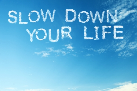 Proverb Slow down your life Stock Photo