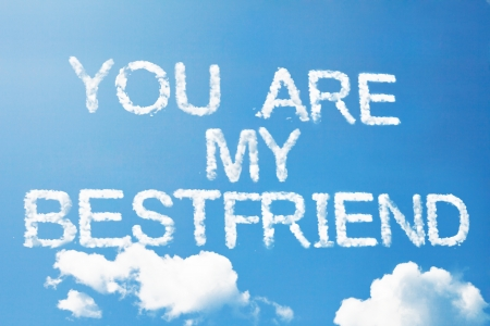 teen love: You are my best friend cloud word on sky