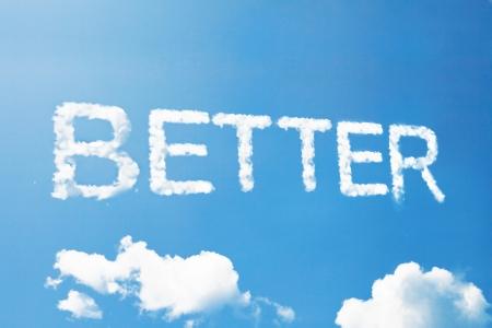 good better best: Better a cloud  massage on sky
