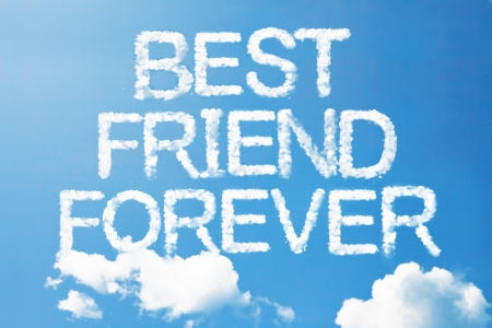 eternity: Best friend forever a cloud  massage on sky