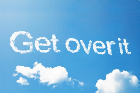 conquer adversity: get over it a cloud message on sky
