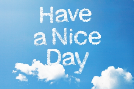 nice: have a nice day a cloud message on sky