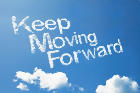inspirational: keep moving forward cloud ward