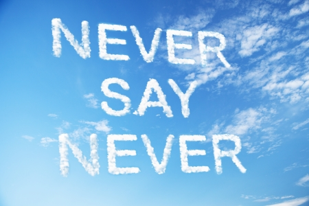 never say never cloud word photo
