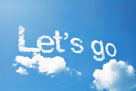 Let's go, a cloud message on sky Standard-Bild