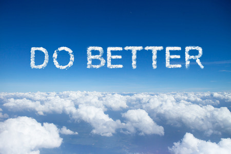 better: Do better clouds word on sky over clouds. Stock Photo