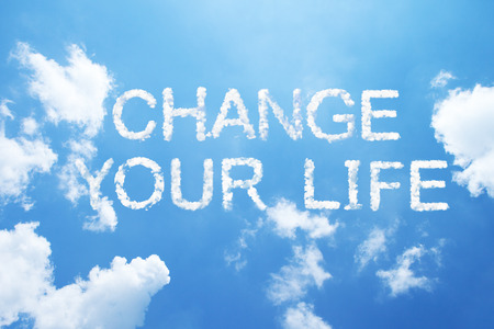 life change: change your life clouds word on sky.