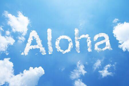 aloha: Aloha cloud word on sky. Stock Photo