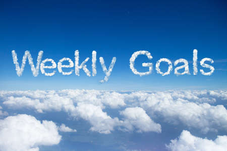 weekly goals a cloud word on sky over clouds.