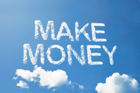 make my day: Make money cloud word on sky in capital letters