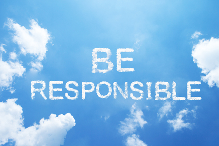 BE RESPONSIBLE cloud word on sky.