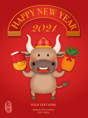 2021 Chinese new year of cute cartoon oxstanding holding golden ingot red envelope and pineapple. Chinese translation: New year.