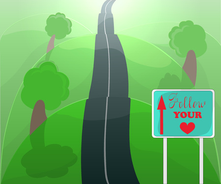 Follow Your Heart. Conceptual Vector Illustration Showing Road with Ups and Downs Leading through Green Meadow to the Light. Road Sign with Hand Drawn Typography.