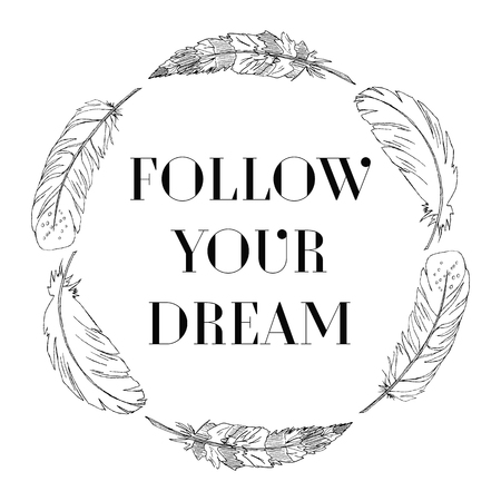 Wreath with feathers. Vector draw Ink Hand-drawn illustration. Motivational quote FOLLOW YOUR DREAM. Boho style. Фото со стока