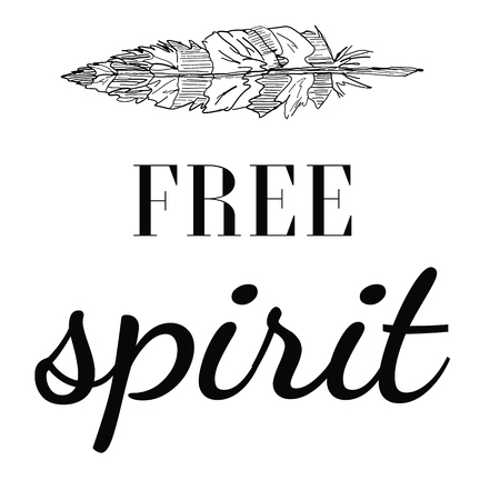 Motivational poster in the Boho style Free spirit. Feather and Lettering. Hand Drawn black elements on isolated background. Vector illustration for your design.