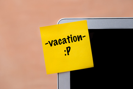 vacation sign on computer screen