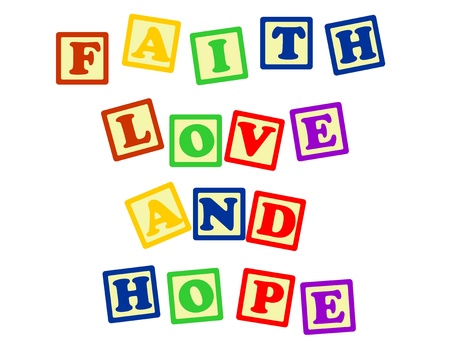 metaphysical: Biblical, spiritual or metaphysical reminder - faith, hope and love in various colour blocks, isolated on white