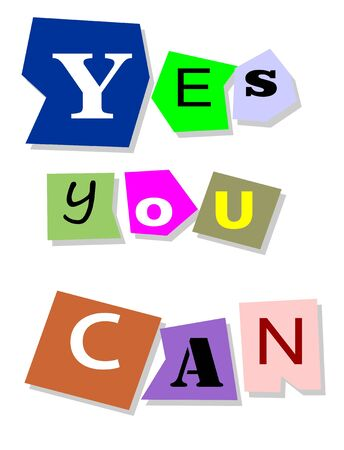 encouragement: Yes you can - motivational slogan collage text of isolated words in paper cuts