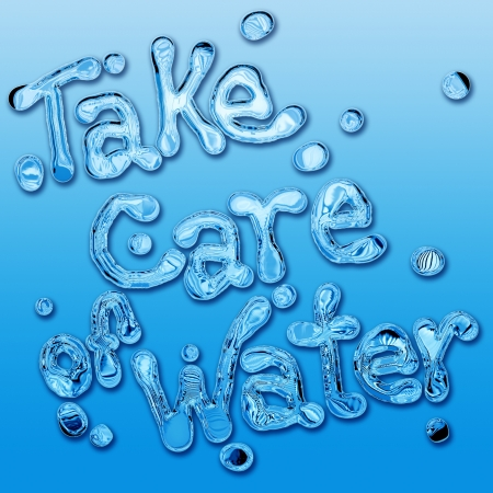 take care: Take care of the water to save the planet. Concept and slogan environmentalist. Stock Photo