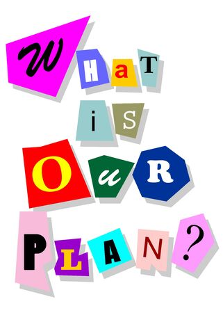 Planning concept - what is our plan question in  words collage cutouts isolated on white Stock Vector - 21016981